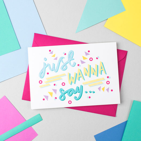 Just Wanna Say! Card