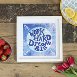 Work Hard Dream Big Print