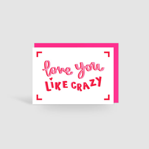 Love You Like Crazy Valentines Card