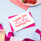 Love You More Than Chocolate Valentines Card
