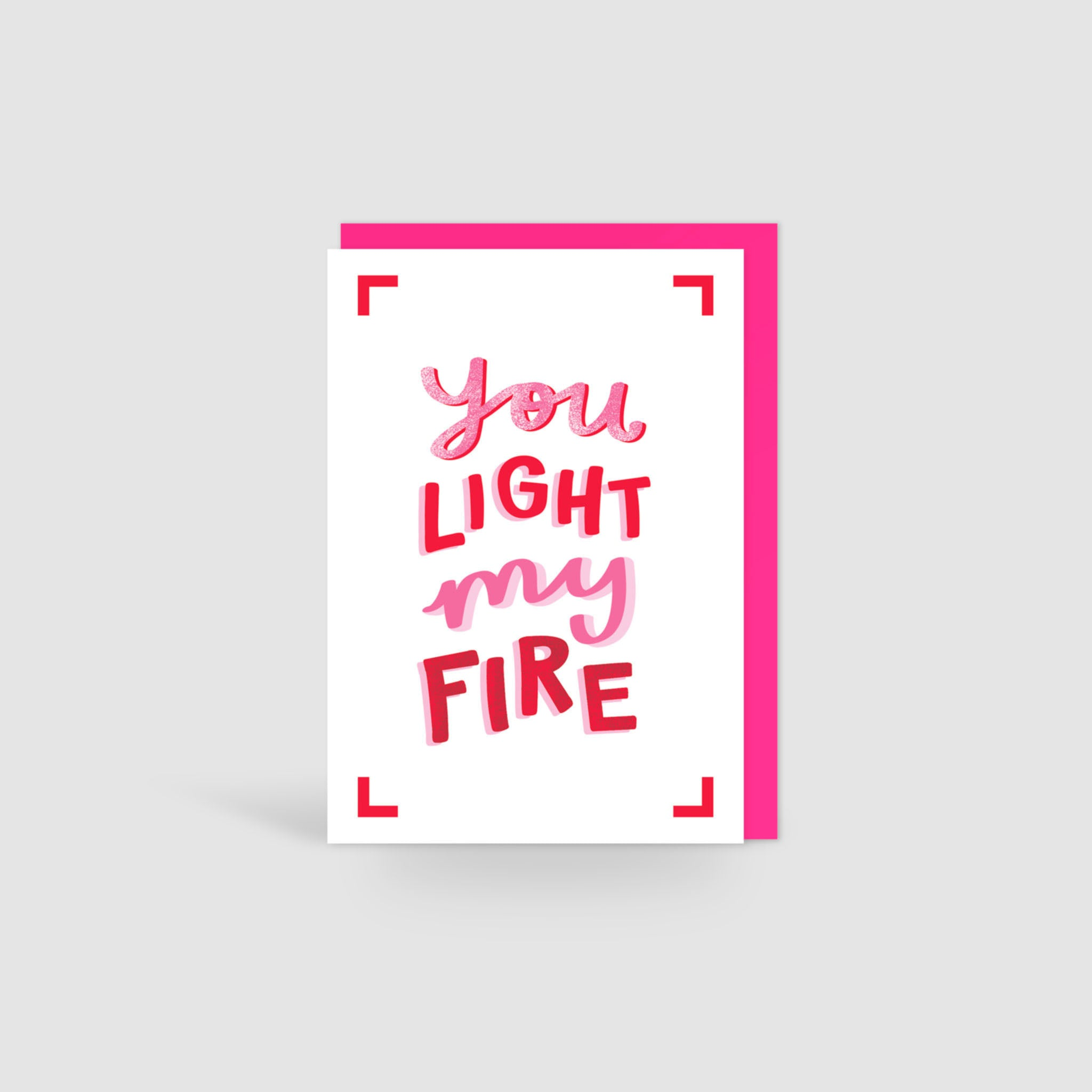 You Light My Fire Valentines Card