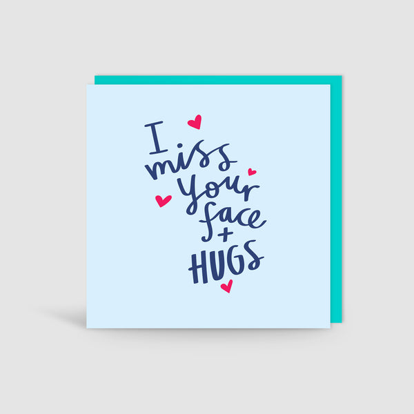 I Miss Your Face + Hugs Card
