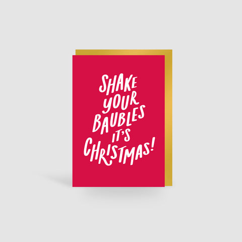 Shake Your Baubles It's Christmas! Christmas Card