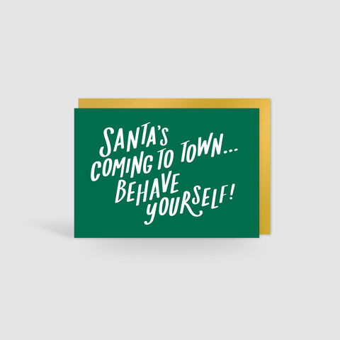 Santa's Coming To Town... Behave Yourself! Christmas Card