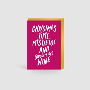 Christmas Time Mistletoe & (Buckets Of) Wine Christmas Card