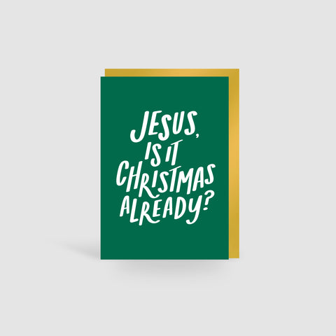 Jesus Is It Christmas Already? Christmas Card