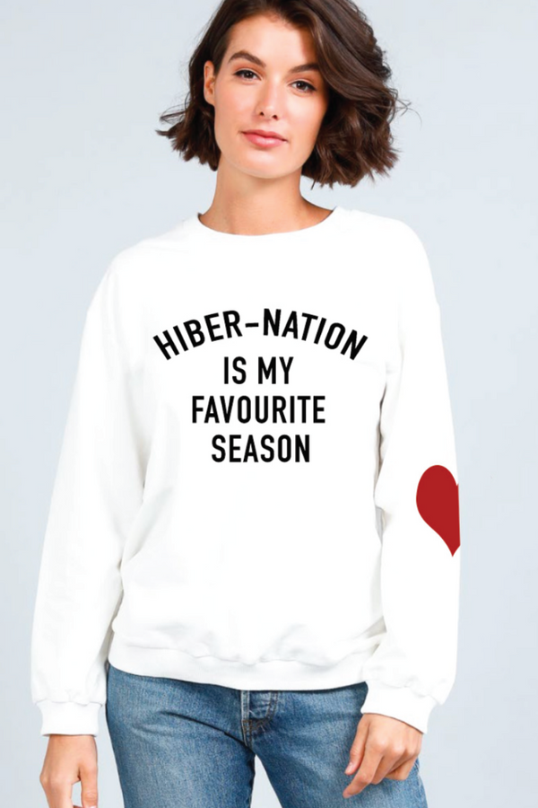 HIBER-NATION IS MY FAVOURITE SEASON - WHITE