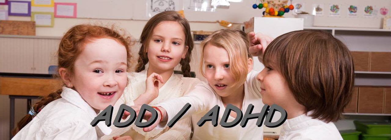 Solutions to ADD & ADHD