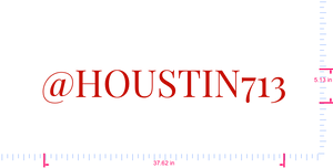 Text @HOUSTIN713 Vinyl custom lettering decal/5.13 x 37.62 in/ Red /