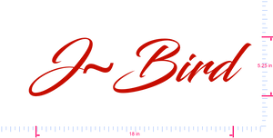 Text J~Bird Vinyl custom lettering decal/5.25 x 18 in/ Red /