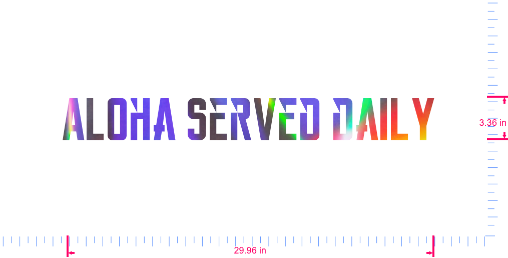Text Aloha served daily Vinyl custom lettering decall/3.36 x 29.96 in/ OilSlick Chrome /