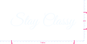 Text Stay Classy Vinyl custom lettering decall/2 x 7.59 in/ White /