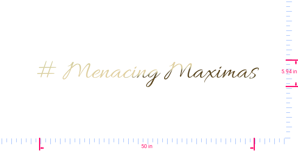 Text # Menacing Maximas Vinyl custom lettering decal/5.94 x 50 in/ Gold Chrome /