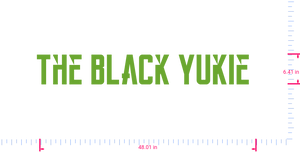 Text The Black Yukie  Vinyl custom lettering decall/6.41 x 48.01 in/ Lime-tree Green /