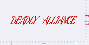 Text DEADLY    ALLIANCE  Vinyl custom lettering decal/3.46 x 25 in/ Red/
