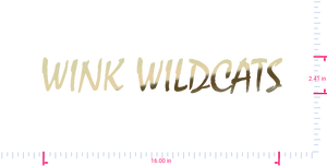 Text WINK WILDCATS Vinyl custom lettering decal/2.41 x 16.00 in/ Gold Chrome /