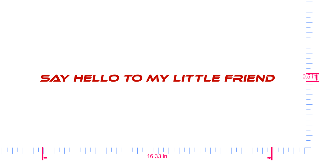 Text Say Hello To My Little Friend Vinyl custom lettering decal/0.5 x 16.33 in/ Red /