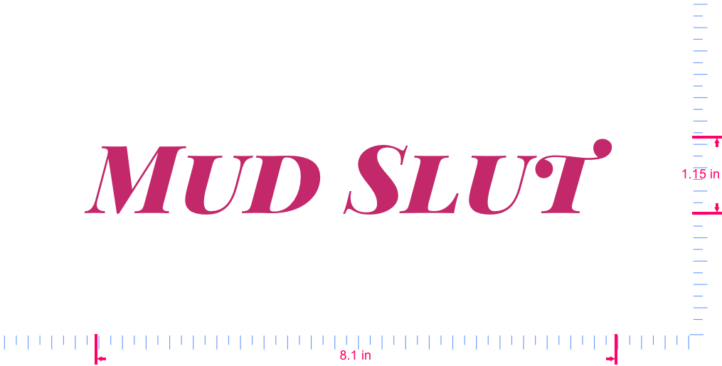 Text Mud Slut  Vinyl custom lettering decal/1.15 x 8.1 in/ Pink /