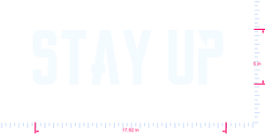 Text Stay Up Vinyl custom lettering decal/5 x 17.92 in/ White /