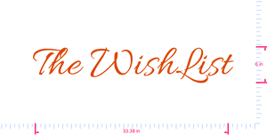 Text The WishList Vinyl custom lettering decall/6 x 33.38 in/ Orange /