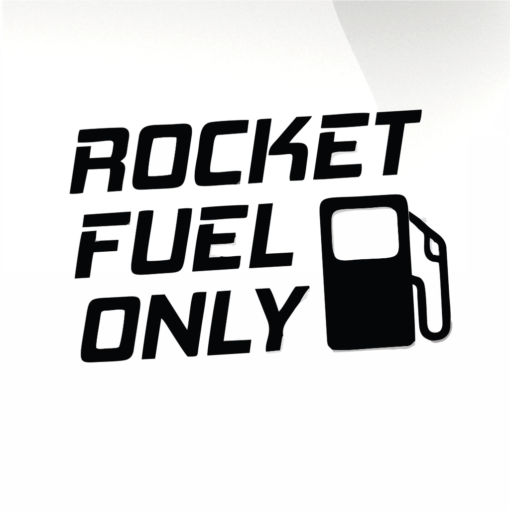 Rocket fuel only Car decal sticker - stickyarteu