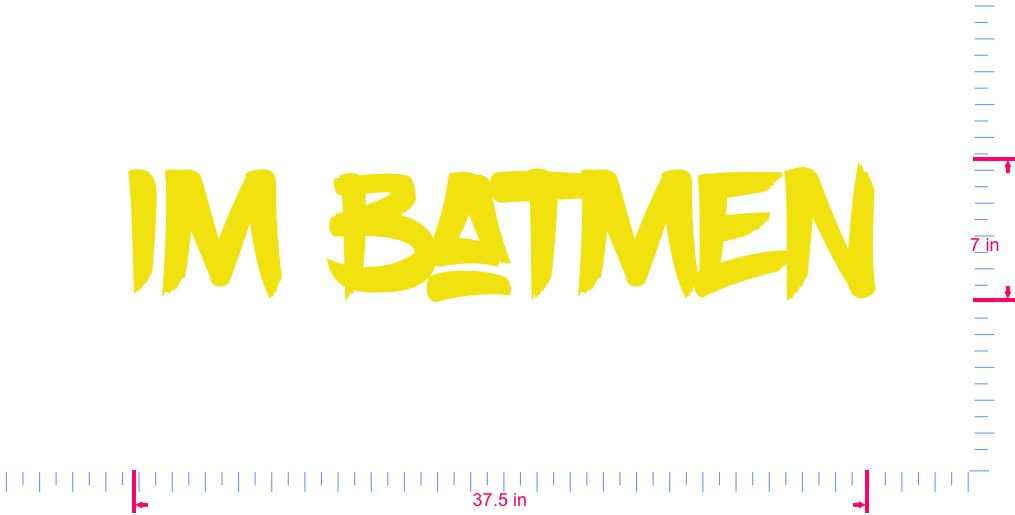 Text Im Batmen Vinyl custom lettering decal/7 x 37.5 in/ Yellow /