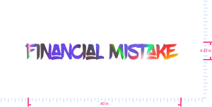 Text Financial Mistake  Vinyl custom lettering decall/4.43 x 40 in/ OilSlick Chrome /