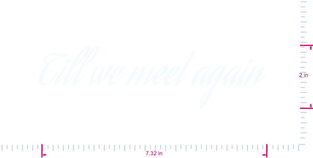 Text Till we meet again  Vinyl custom lettering decall/2 x 7.32 in/ White /