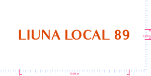 Text LIUNA LOCAL 89 Vinyl custom lettering decal/1.25 x 13.84 in/ Orange /