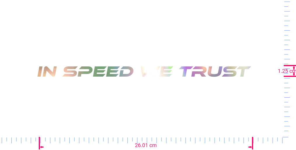 Text In Speed We Trust  Vinyl custom lettering decal/1.25 x 26.01 cm/ OilSlick Chrome /