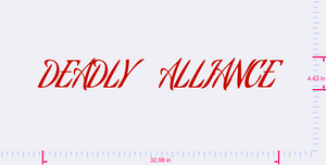 Text DEADLY     ALLIANCE  Vinyl custom lettering decal/4.43 x 32.98 in/ Red/