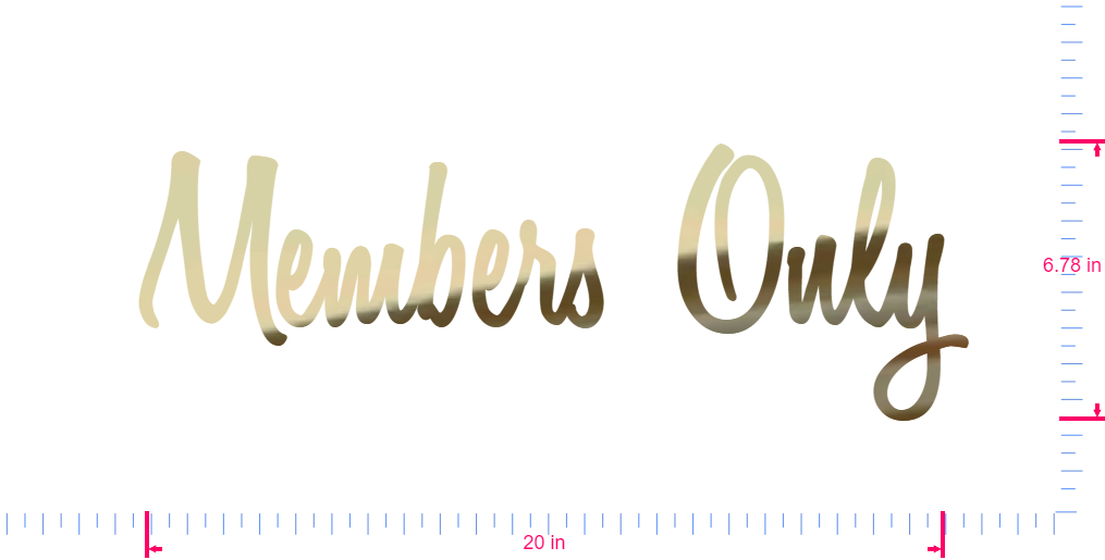Text Members Only Vinyl custom lettering decall/6.78 x 20 in/ Gold Chrome /