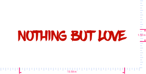 Text NOTHING BUT LOVE Vinyl custom lettering decall/1.50 x 13.54 in/ Red /