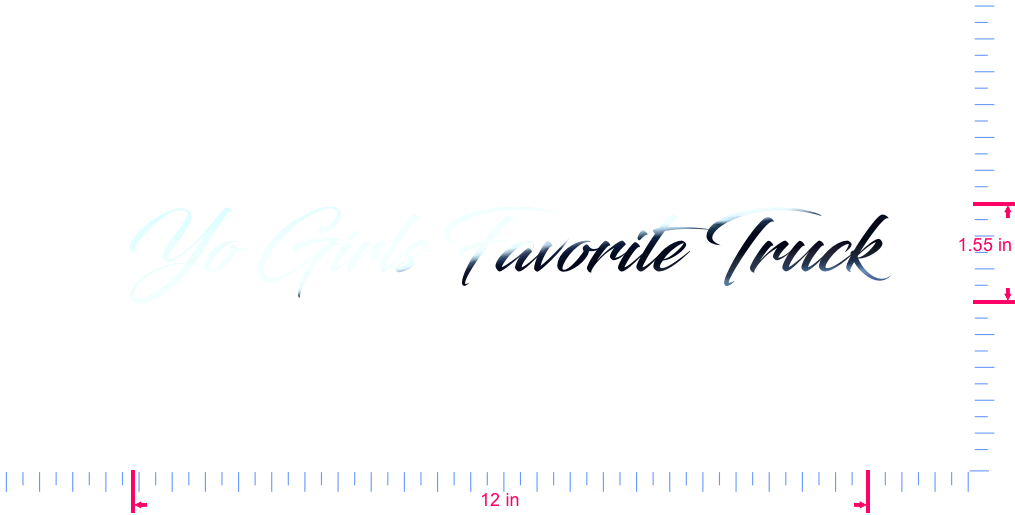 Text Yo Girls Favorite Truck Vinyl custom lettering decal/1.55 x 12 in/ Mirror Chrome /