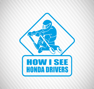 How i see Honda drivers - stickyarteu