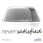 never satisfied in cleanculture style car vinyl decal - stickyarteu
