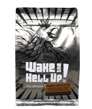 Wake The Hell Up! Peanut Butter Cup Flavored Coffee