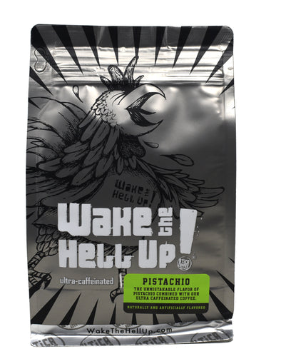 Wake The Hell Up! Pistachio Flavored Coffee