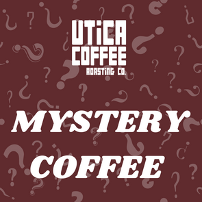 Mystery Coffee - Utica Coffee Roasting Co.