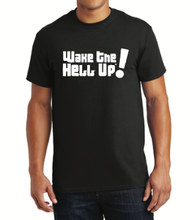 Wake The Hell Up! Tee - Utica Coffee Roasting Co.