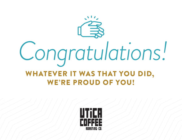 Congratulations Card - Utica Coffee Roasting Co.