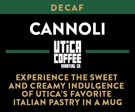 Decaf Cannoli - Utica Coffee Roasting Co.