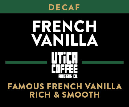 Decaf French Vanilla - Utica Coffee Roasting Co.