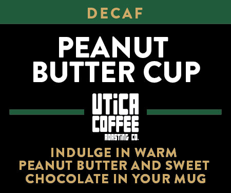 Decaf Peanut Butter Cup - Utica Coffee Roasting Co.