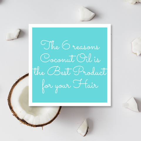 6 Reasons your hair needs Coconut Oil