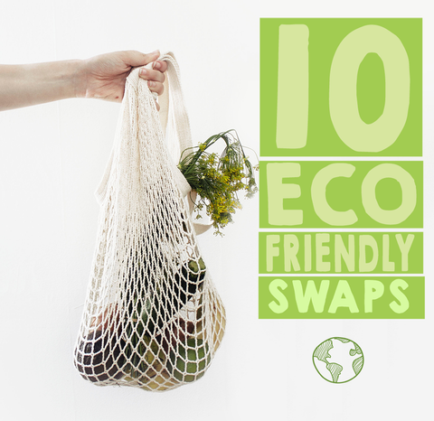 10 Easy Eco-Friendly Swaps to Make in Your Routine