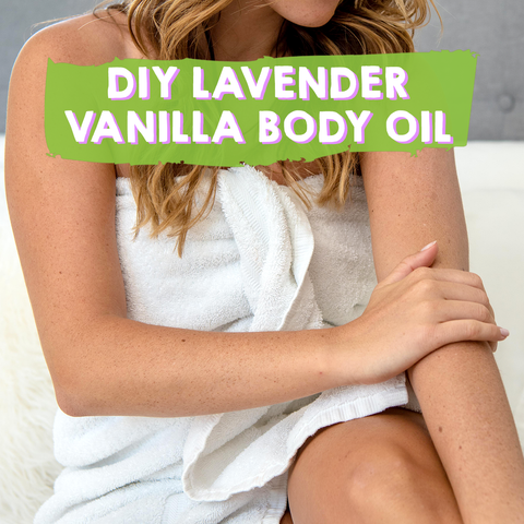 Do It Yourself: Lavender Vanilla Body Oil