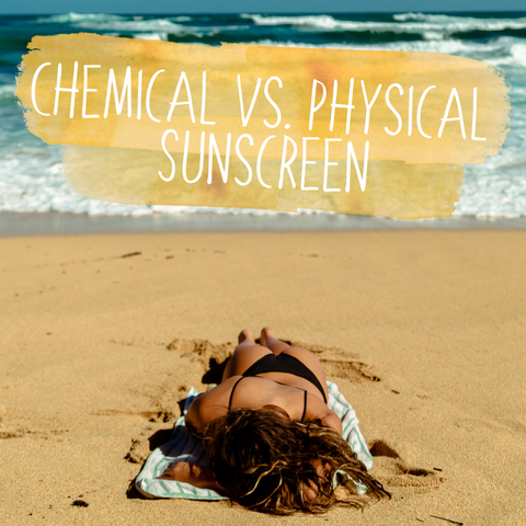 Sunscreen 101: Chemical vs. Physical