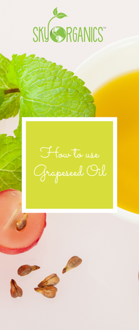 How to use Grapeseed Oil