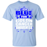 I Wear Blue for Colon Cancer Awareness! T-shirt